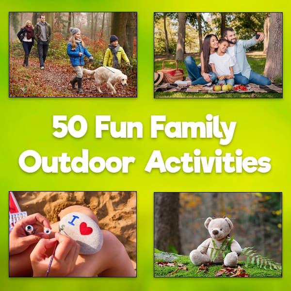 50 Fun Family Outdoor Activities